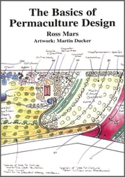 The Basics of Permaculture Design ebook by Ross Mars,Martin Ducker,David Holmgren