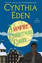 A Vampire's Christmas Carol - A Holiday Romance ebook by Cynthia Eden