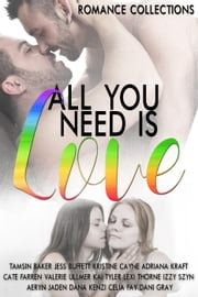 All You Need Is Love ebook by Tamsin Baker, Jess Buffett, Kristine Cayne,...