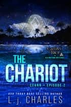 The Chariot - Caitlin's Tarot (Episode 2) ebook by L.j. Charles