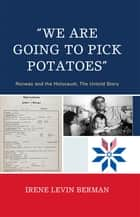 'We Are Going to Pick Potatoes' ebook by Irene Levin Berman