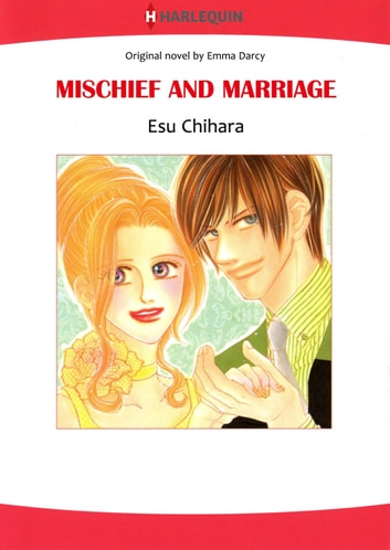 MISCHIEF AND MARRIAGE (Harlequin Comics) - Harlequin Comics ebook by Emma Darcy
