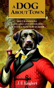 A Dog About Town ebook by J. F. Englert