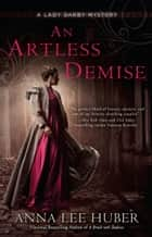 An Artless Demise 電子書 by Anna Lee Huber