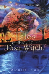 Tales of the Deer Witch - A Fantasy Novel ebook by Michele Leigh