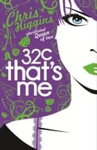 32C That's Me ebook by Chris Higgins
