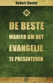 De beste manier om het evangelie te presenteren ebook by Robert Govett