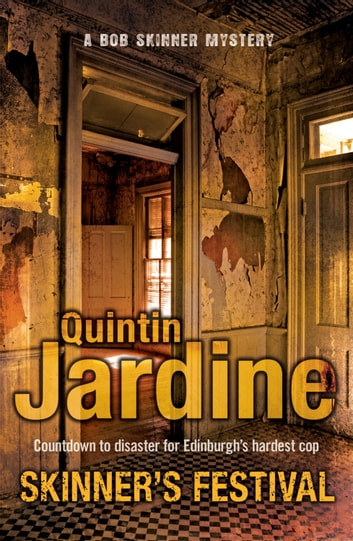 Skinner's Festival (Bob Skinner series, Book 2) - A gripping crime novel of Edinburgh's dark underbelly ebook by Quintin Jardine