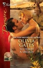 To Tempt a Sheikh ebook by Olivia Gates
