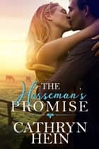 The Horseman's Promise ebook by Cathryn Hein