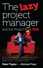 The lazy project manager and the project from hell ebook by Peter Taylor,Michael Finer