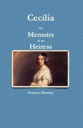 Cecilia - or, Memoirs of an Heiress ebook by Fanny Burney