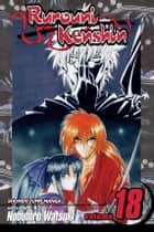 Rurouni Kenshin, Vol. 18 - Do You Still Bear The Scar? ebook by Nobuhiro Watsuki, Nobuhiro Watsuki