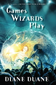 Games Wizards Play ebook by Diane Duane