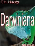 Darwiniana ebook by T.H. Huxley