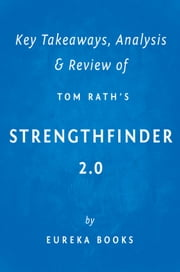 StrengthsFinder 2.0 by Tom Rath | Key Takeaways, Analysis & Review ebook by Eureka Books
