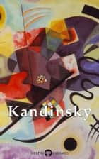 Collected Works of Kandinsky (Delphi Classics) ebook by Wassily Kandinsky, Delphi Classics