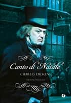 Canto di Natale eBook by Charles Dickens