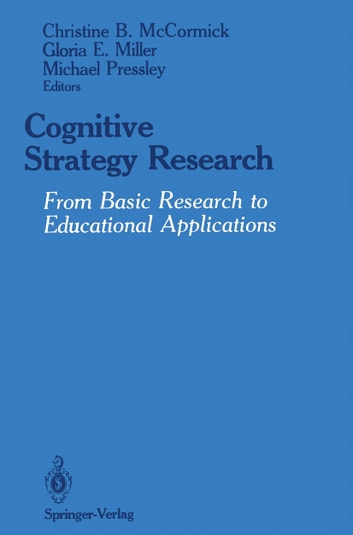 Cognitive Strategy Research - From Basic Research to Educational Applications ebook by
