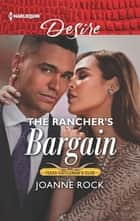 The Rancher's Bargain - A Billionaire Boss Workplace Romance ebook by Joanne Rock
