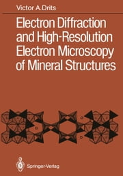 Electron Diffraction and High-Resolution Electron Microscopy of Mineral Structures ebook by Victor A. Drits, Bella B. Smoliar