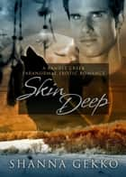 Skin Deep ebook by Shanna Gekko