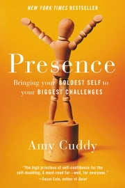 Presence - Bringing Your Boldest Self to Your Biggest Challenges ebook by Kobo.Web.Store.Products.Fields.ContributorFieldViewModel
