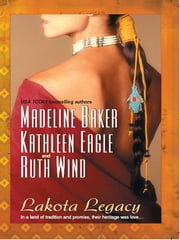 Lakota Legacy - Wolf Dreamer\Cowboy Days and Indian Nights\Seven Days ebook by Madeline Baker,Kathleen Eagle,Ruth Wind
