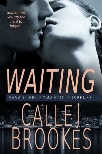 Waiting - A PAVAD Prequel ebook by Calle J. Brookes
