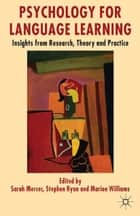 Psychology for Language Learning - Insights from Research, Theory and Practice ebook by S. Mercer, S. Ryan, M. Williams
