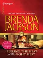Feeling the Heat & Night Heat - An Anthology ebook by Brenda Jackson