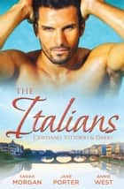The Italians - Cristiano, Vittorio & Dario - 3 Book Box Set ebook by Sarah Morgan, Jane Porter, Annie West