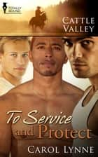 To Service and Protect ebook by Carol Lynne