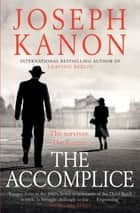 The Accomplice ebook by Joseph Kanon