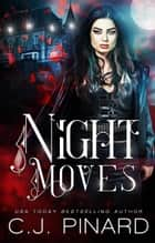 Night Moves (A Vampire Romance) ebook by C.J. Pinard