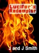 Lucifer's Redemptor ebook by J and J Smith