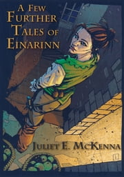A Few Further Tales of Einarinn ebook by Juliet E. McKenna