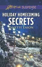 Holiday Homecoming Secrets ebook by Lynette Eason