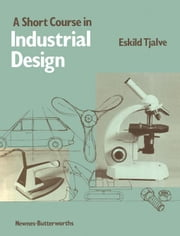 A Short Course in Industrial Design ebook by Tjalve, Eskild