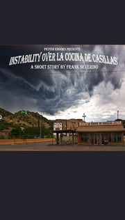 Instability Over La Cocina de Casillas ebook by Frank Severino