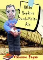 Hilda Hopkins, Domi-Knit-Rix #3 ebook by Vivienne Fagan