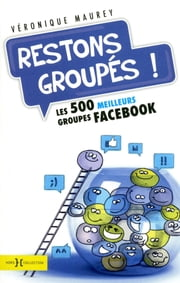 Restons groupés! ebook by Véronique MAUREY