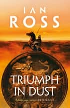 Triumph in Dust ebook by Ian Ross