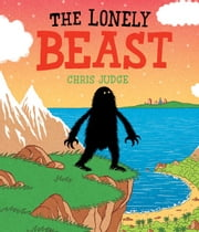 The Lonely Beast ebook by Chris  Judge,Chris  Judge