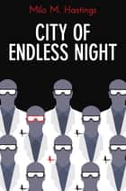 City of Endless Night ebook by Milo M. Hastings