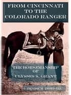 From Cincinnati to the Colorado Ranger ebook by Denise M. Dowdall
