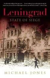 Leningrad - State of Siege ebook by Michael Jones