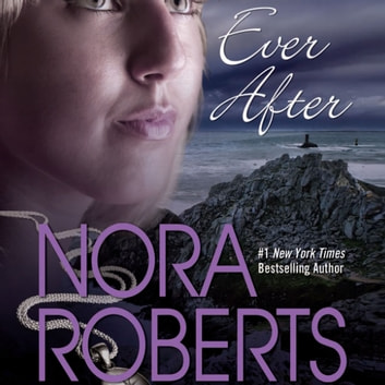 Ever After audiobook by Nora Roberts