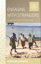 Engaging with Strangers ebook by Debra McDougall