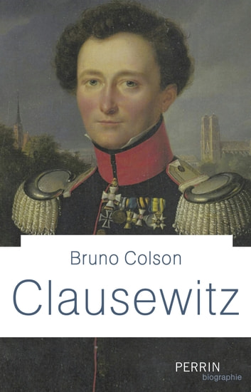 Clausewitz eBook by Bruno COLSON